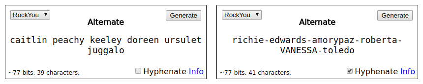 Screenshot showing my password generator using the RockYou passwords as a source for a strong passphrase. One screenshot is hyphenating the passwords, the other is not.